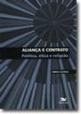 As articulações entre Aliança e Contrato para compreender as relações humanas