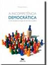 Breton compara o ideal democrático com a sua prática e identifica os problemas para torná-lo real