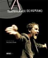 Leitura dramática marca lançamento de 'A teatralidade do humano' no SESC Vila Mariana