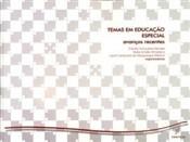 Temas em educação especial - avanços e retrocessos