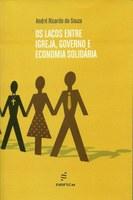 Estudo histórico e sociológico resgata a origem e evolução dos laços  entre a Igreja Católica, o governo e a economia solidária