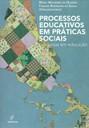 Processos educativos em práticas sociais: pesquisas em educação