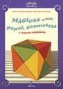 Pedro Luiz Aparecido Malagutti e João Carlos Vieira Sampaiolançam 'Mágicas com papel, geometria e outros mistérios' em São Carlos
