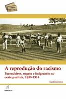 Karl Monsma lança 'A reprodução do racismo' em Porto Alegre