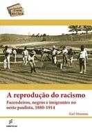 Karl Monsma lança 'A reprodução do racismo' em São Carlos