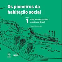 Os pioneiros da habitação social no Brasil
