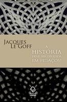 Último livro de Le Goff examina nosso hábito de dividir a história em pedaços