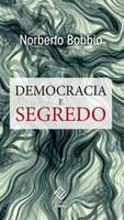 Bobbio desvenda os poderes ocultos que corrompem a democracia