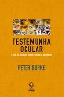 Peter Burke ressalta a importância do uso de imagens como evidência na construção do saber histórico