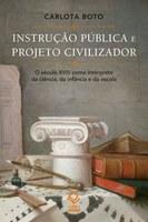 Carlota Boto lança 'Instrução pública e projeto civilizador' na Livraria da Vila