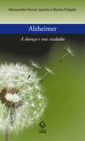 Geriatra e jornalista emocionam e informam com histórias sobre o Alzheimer