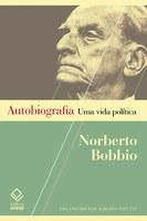 Autobiografia de Norberto Bobbio chama à razão democrática em tempos de saídas autoritárias