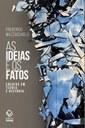 Frederico Mazzucchelli lança 'As ideias e os fatos' na Livraria da Vila