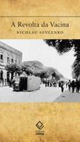Nicolau Sevcenko volta ao Rio de Janeiro de 1904 durante a Revolta da Vacina