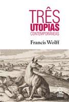 Filósofo francês propõe nova utopia para o mundo contemporâneo