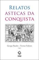 Baudot e Todorov selecionam relatos astecas do período da conquista