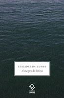 Último livro organizado por Euclides da Cunha ganha primorosa edição