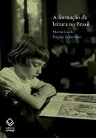 Marisa Lajolo e Regina Zilberman traçam a história da literatura na perspectiva do leitor e da leitura