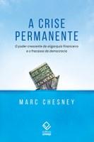 Financista analisa o sistema econômico mundial e destrincha sua permanente crise
