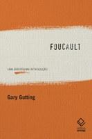 Gary Gutting abre as portas ao pensamento de Michel Foucault