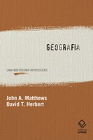 John A. Matthews e David T. Herbert desdobram elementos fundamentais da geografia