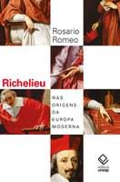 Historiador Rosario Romeo desvenda vida e obra de Richelieu e de seu tempo