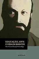Coletânea de textos sobre Mikhail Bakhtin revela ideias do pensador sobre a educação, a arte e a vida