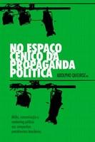Lançamento de livro sobre a propaganda política de presidentes brasileiros acontece na próxima semana