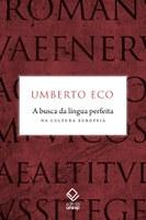 Umberto Eco investiga a utopia da língua única e perfeita