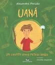 Uaná, um curumim entre muitas lendas
