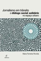 Pesquisadora encontra solidariedade no trânsito de São Paulo ao discutir o papel de mediação social dos jornalistas
