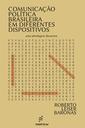 Estudo da linguagem desvenda a comunicação política brasileira em diferentes dispositivos midiáticos