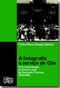 Editora Unesp lança obra que interpreta a história visual da Revolução Mexicana