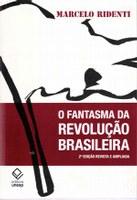 Os significados sociais, políticos e culturais de uma revolução derrotada, a da esquerda brasileira dos anos 60
