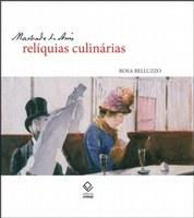 Rosa Belluzzo reúne em livro as narrativas de Machado de Assis e os hábitos alimentares do Rio de Janeiro no século XIX