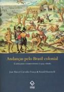 Relatos de viajantes promovem a reflexão sobre as origens do Brasil