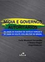 'Mídia e governos autoritários' reflete relação mídia e política no Brasil